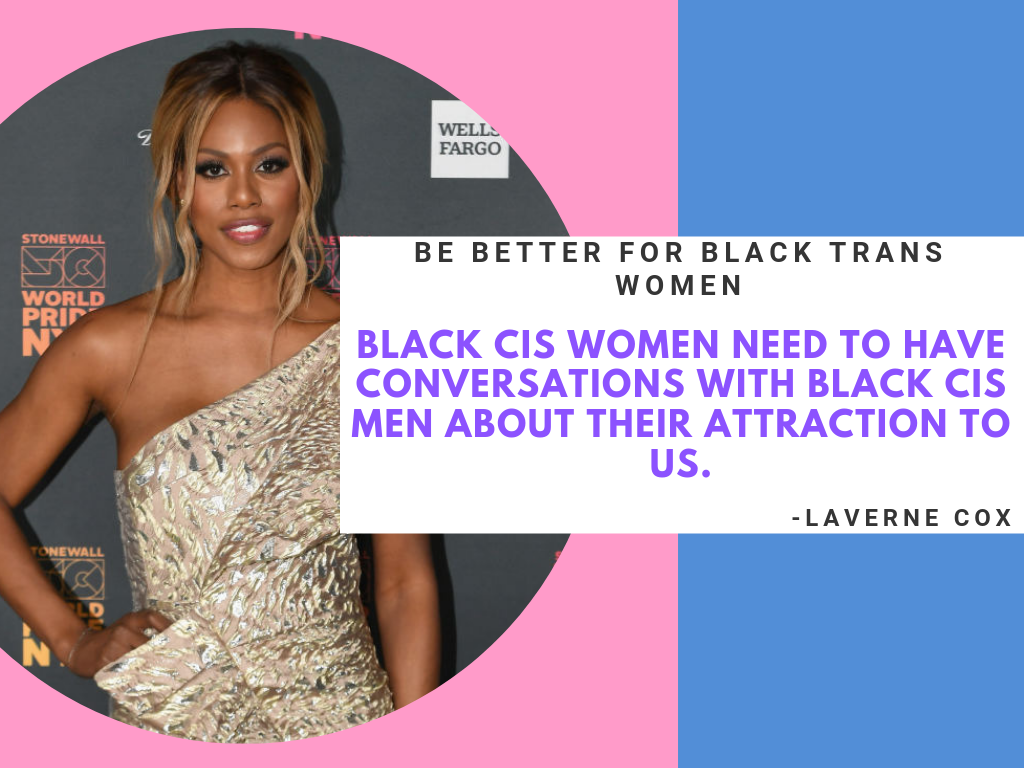 Laverne Cox Be Better For Trans Women
