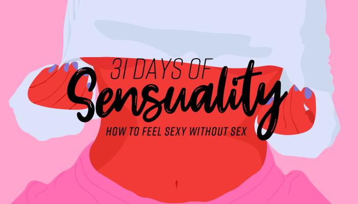 31 Days Of Sensuality