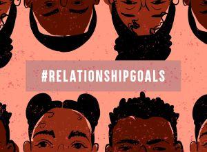 #RelationshipGoals